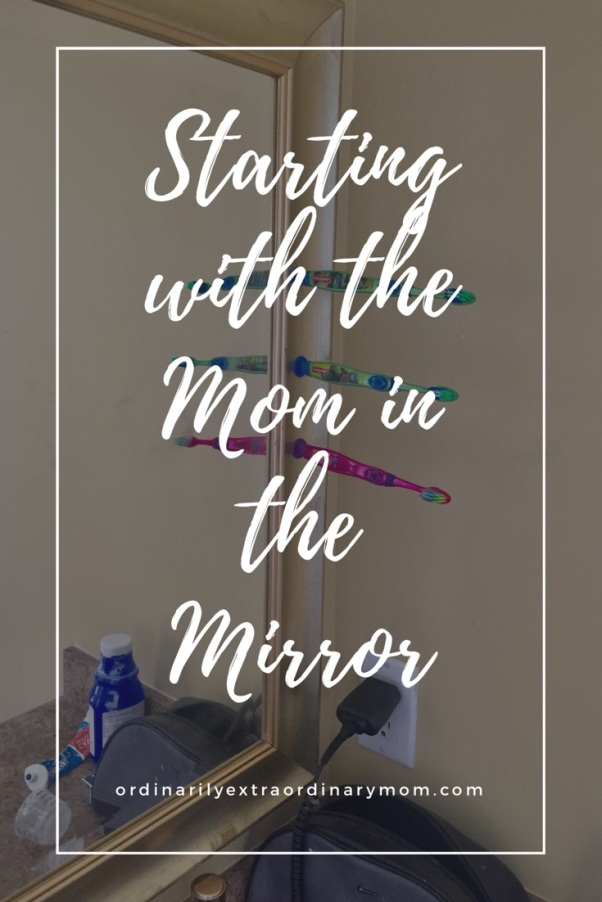 Every mom needs to learn to love and accept the girl in the mirror for who she is.