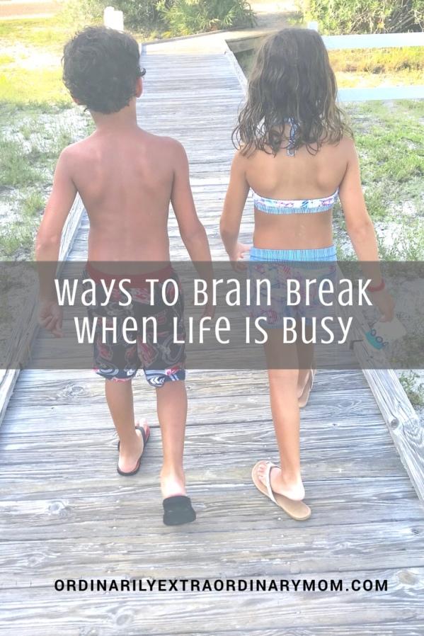 Ways to Brain Break When Life is Busy