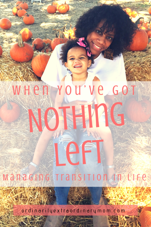 When You've Got Nothing Left - Managing Transition in Life