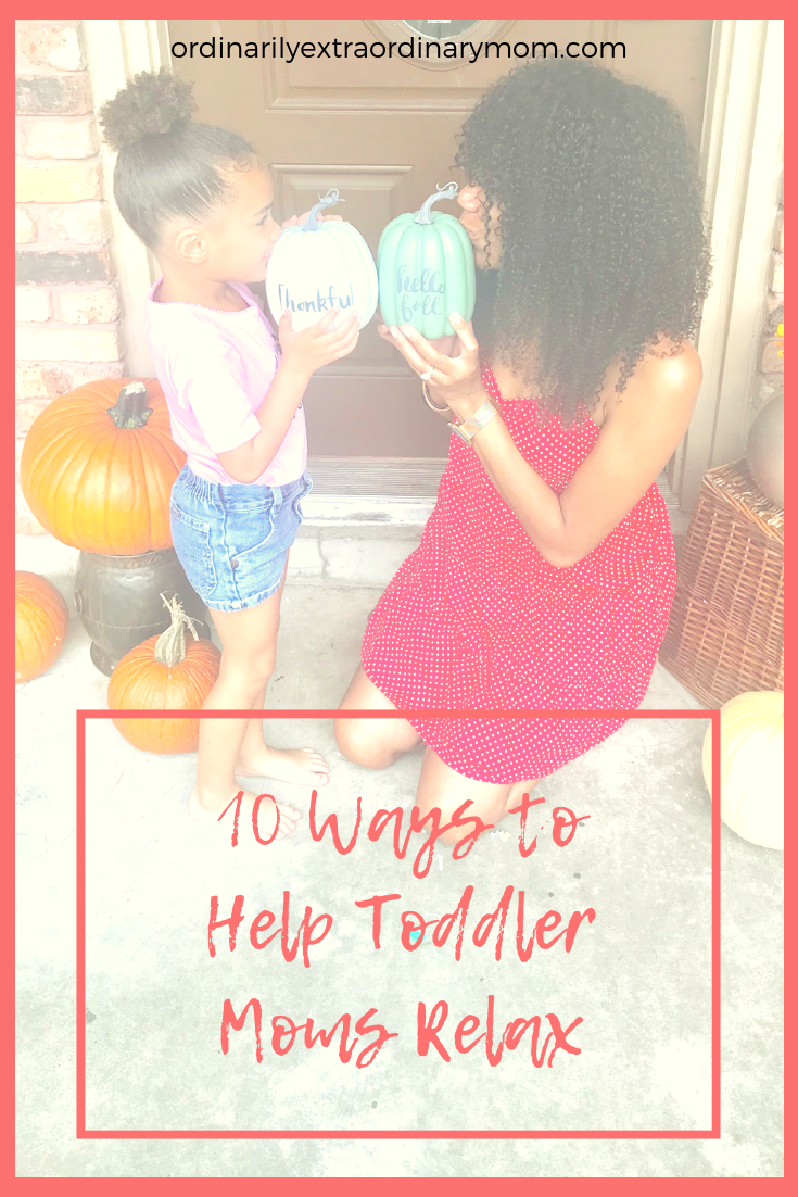 10 Ways to Help Toddler Moms Relax | Mom Gifts | Inspiration | Motivation | Mother's Day | Christmas Gifts | Self Care