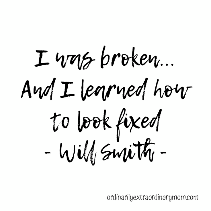 I was broken and I learned how to look fixed - Will Smith #decluttering #minimalist #minimalism #capsulewardrobe #project333
