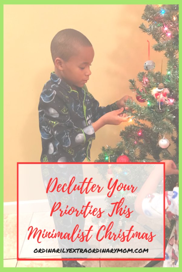 Declutter Your Priorities this Minimalist Christmas | Declutter | Minimalist Christmas | Minimalist Living | Minimalism | Christmastime | Happy Holidays | Christmas Tree | Christmas Decor