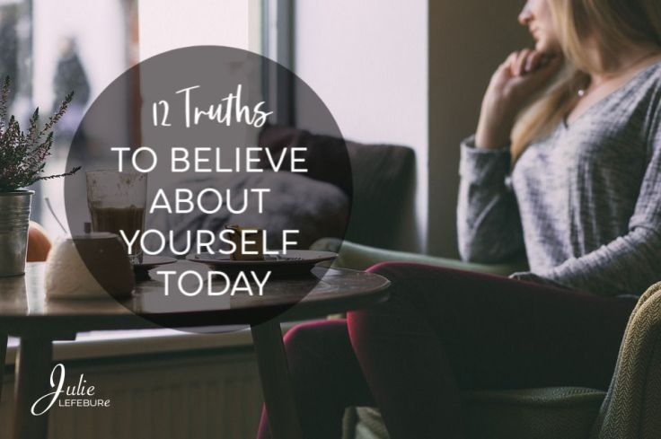 12 Truths to believe about yourself - #selflove #loveyourself #innergrowth #innerpeace