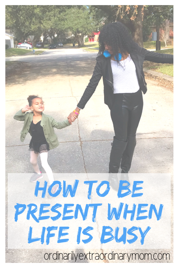 How to Be Present When Life is Busy ~ #bepresent #motherhood #minimalist #inspiration #motivation #liveyourlife
