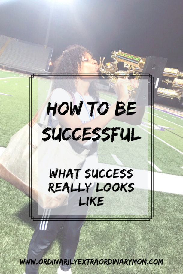 How to Be Successful - What Success Really Looks Like | Ordinarilyextraordinarymom #besuccessful #beingsuccessful #inspiration #motivation #mentalhealth #purpose #findyourpurspoe #success #peace
