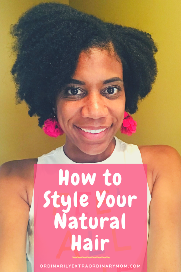 How to Style Your Natural Hiar | ordinarilyextraorindarymom #naturalhaircare #howtostylenaturalhair #naturalhairstyles #africanamericanhair #mediumlengthnaturalhair #curlyhair #curlyhaircare #curlyhairstyles #haircare #shorthairstyles #mediumhairstyles