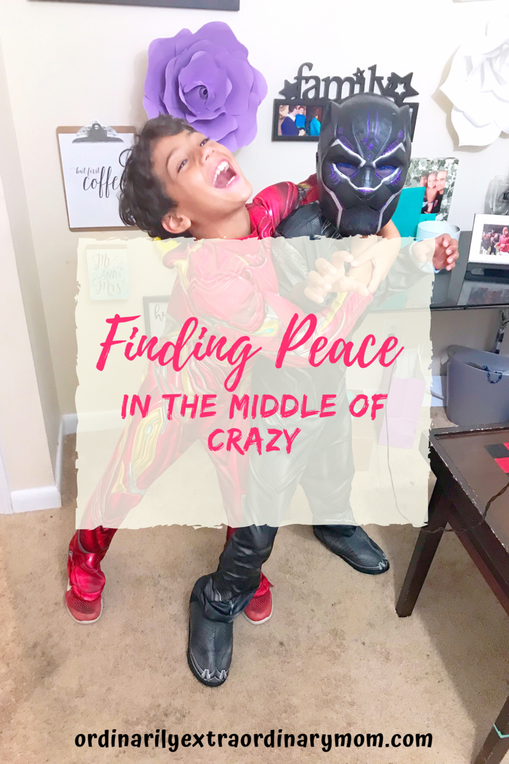 Finding Peace in the Middle of Crazy | ordinarilyextraordinarymom #findingpeace #peaceofmind #parenting #boymom #inspiration #motivation #parenting