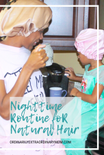 Nighttime Routine for Natural Hair   ordinarilyextraordinarymom #nighttimeroutinenaturalhair #naturalhairgrowth #naturalhaircare #naturalhairtips #curlyhaircare #curlyhairroutine #nighttimeroutinecurlyhair #africanamericanhair