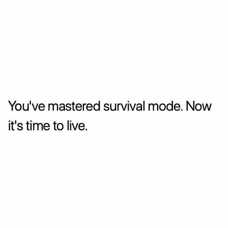 You've mastered survival mode. Now it's time to live. #reclaimingyourtime #timemanagement #stressfree #inspiration #motivation #liveyourbestlife
