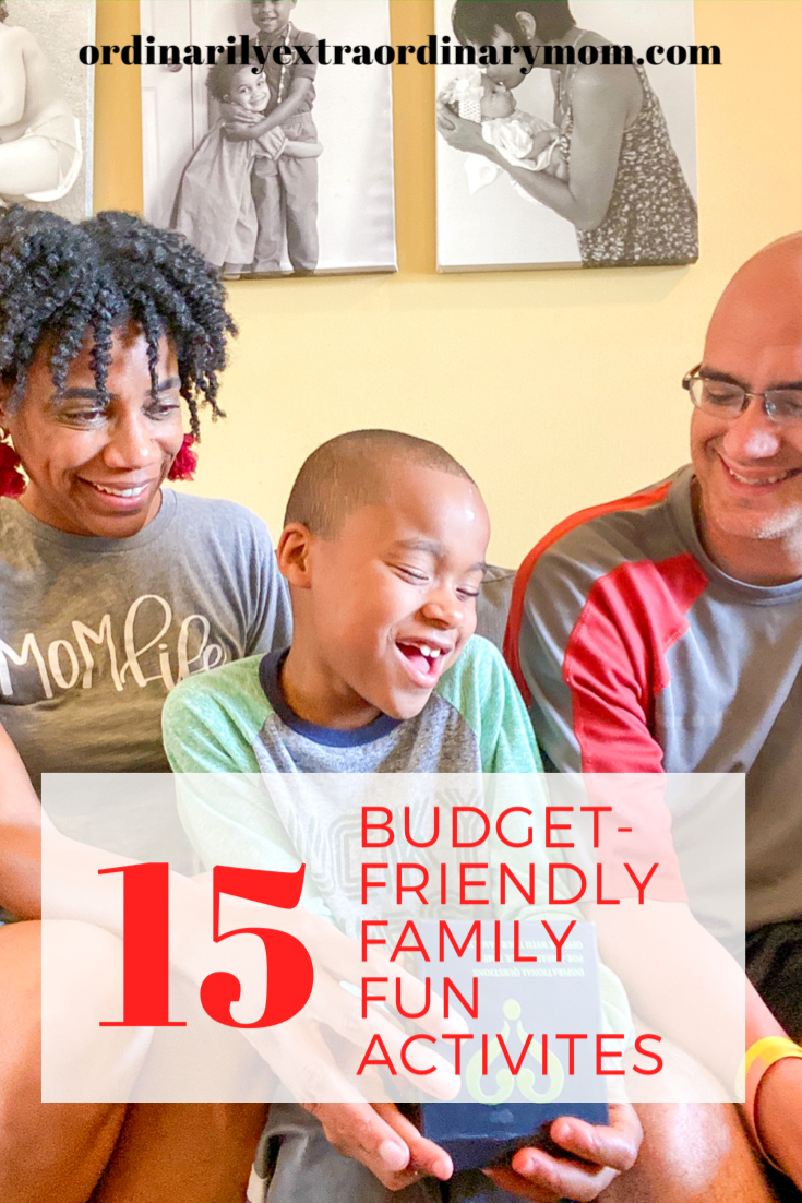 15 Budget-Friendly Family Fun Activities | ordinarilyextraordinarymom #familyactivities #indooractivities #budgetfriendlyactivities #freeactivities #kidsactivities