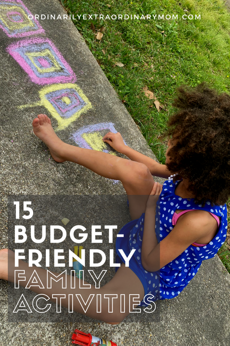 15 Budget-Friendly Family Activities | ordinarilyextraordinarymom #budgetfriendlyactivities #kidactivities #familyactivities #familyfun #freeactivities #indooractivities #watergames