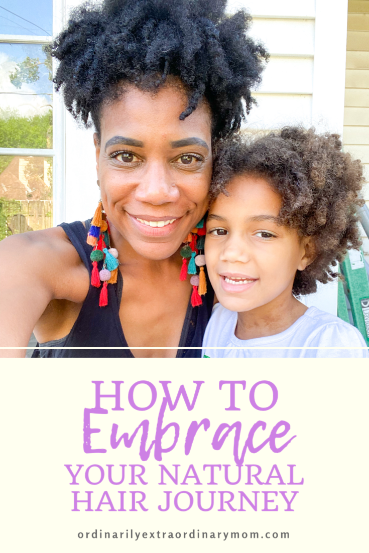 How to Embrace Your Natural Hair Journey | ordinarilyextraordinarymom #embracenaturalhair #naturalhairjourney #naturalhairhealth #naturalhealthyhair #curlyhairjourney