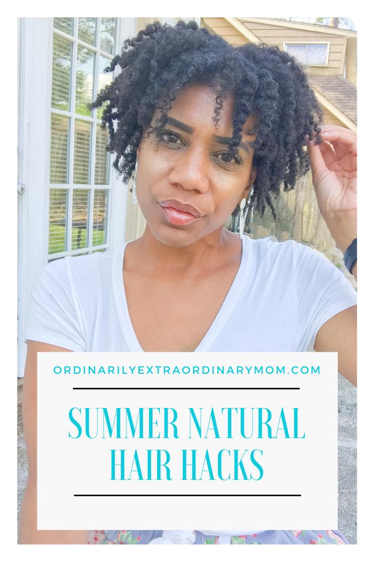Summer Natural Hair Hacks | ordinarilyextraordinarymom #naturalhairjourney #naturalhaircare #summerhair #summerhairstyles #curlyhair #curlyhaircare #summernaturalhair #summercurlyhair