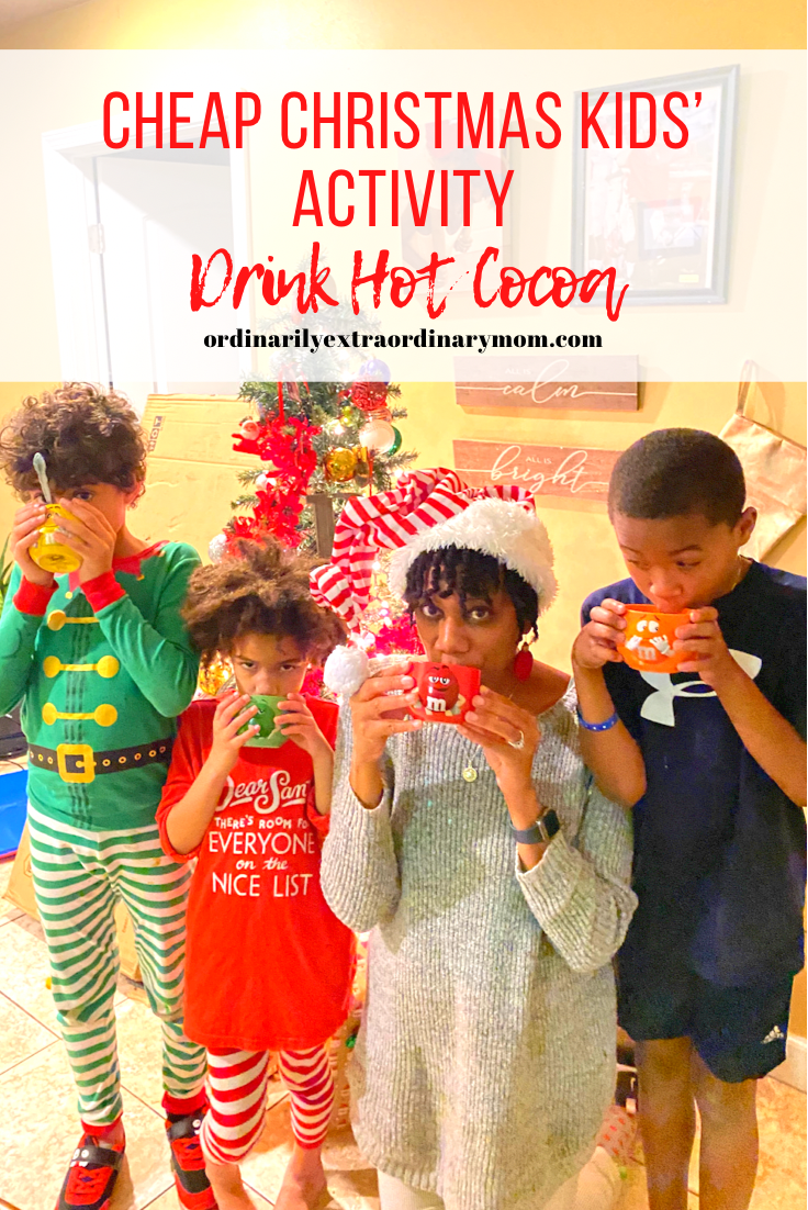 Cheap Christmas Activities for Kids - Drink Hot Cocoa | ordinarilyextraordinarymom #cheapchristmasactivites #kidschristmasactivities #hotcocoa #cheapchristmasactivitiesforkids #budgetfriendlychristmasactivities