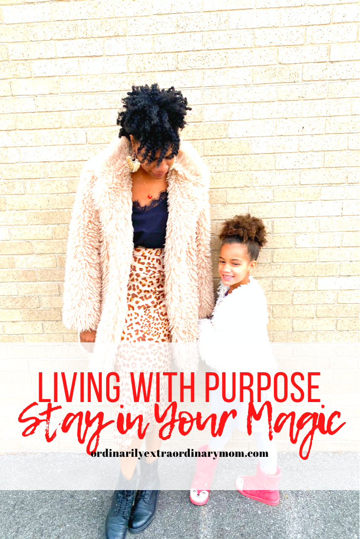 Living with Purpose - Stay in Your Magic | ordinarilyextraordinarymom #decluttering #purposefulliving #liveonpurpose #findyourpurpose #christianmom #christianliving #wordfortheyear