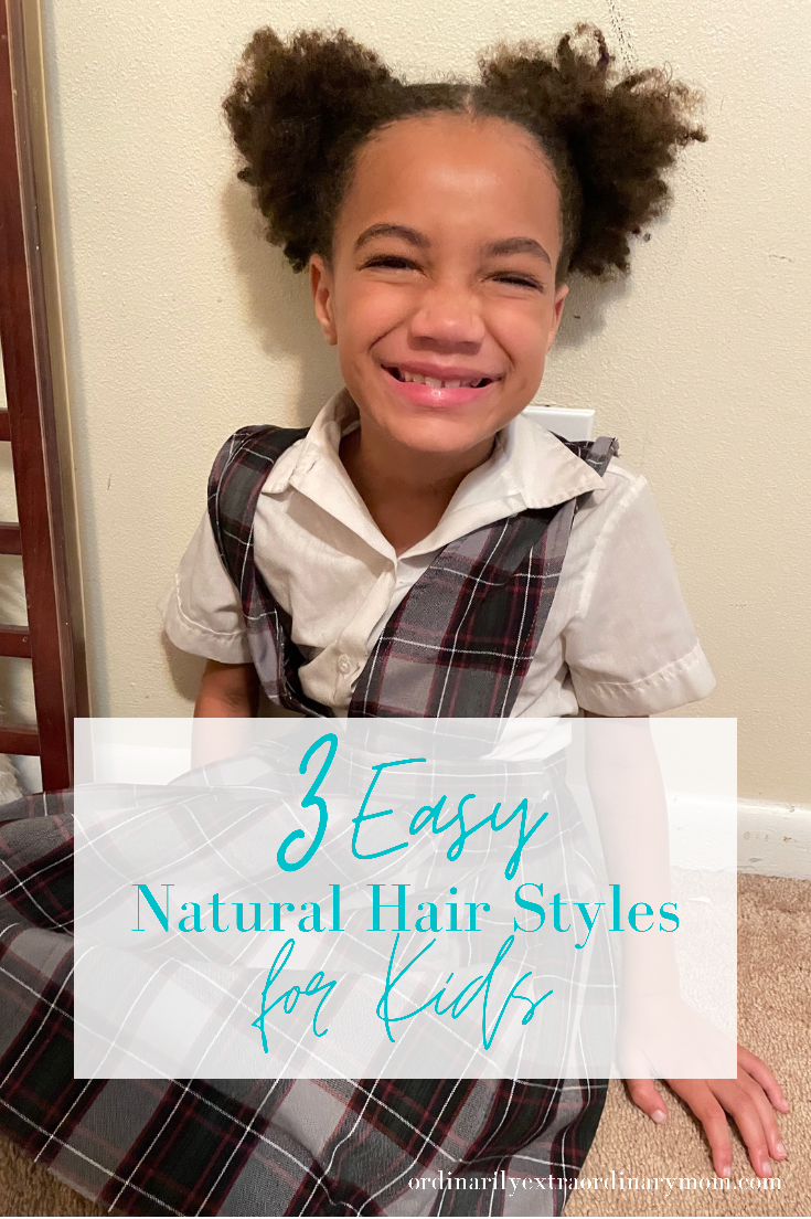 3 Easy Natural Hair Styles for Kids   ordinarilyextraordinarymom #naturalhairstyles #kidsnaturalhairstyles #naturalhairforkids #naturalhairstylesforkids #curlyhairstyles #curlyhairstylesforkids
